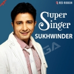 Super Singer Sukhwinder songs