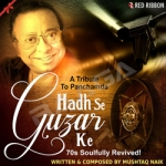 Hadh Se Guzar Ke - A Tribute To Panchamda
