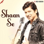 Shaan Se songs
