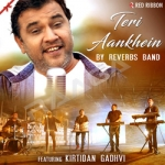 Teri Aankhein By Reverbs Band Feat. Kirtidan Gadhvi songs