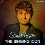 Sonu Nigam - The Singing Icon
