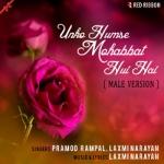 Unko Humse Mohabbat Hui Hai (Male Version) songs