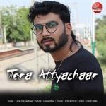 Tera Attyachaar songs