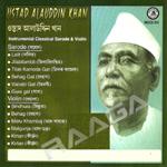 Ustad Alauddin Khan - Sarode & Violin songs