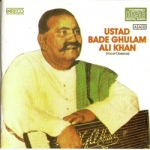 Classical Vocal - Ustad Bade Ghulam Ali Khan songs