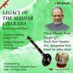 Legacy Of The Maihar Gharana - Vol 7