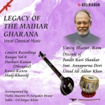Legacy Of The Maihar Gharana - Vol 8 songs