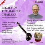 Legacy Of The Maihar Gharana - Vol 8