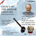 Legacy Of The Maihar Gharana - Vol 10