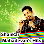 Shankar Mahadevan's Hits - Vol 1 songs