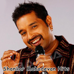 Shanker Mahadevan Hits songs