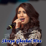 Shreya Ghoshal Hits