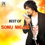 Best Of Sonu Nigam songs