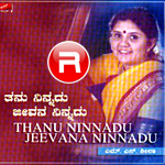 Thanu Ninnadu Jeevana Ninnadu songs