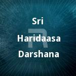Sri Haridaasa Darshana songs