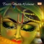Baaro Muddu Krishnane