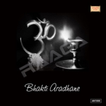 Bhakti Aradhane songs