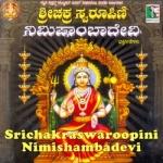 Srichakraswaroopini Nimishambadevi songs