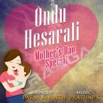 Ondu Hesarali - Mothers Day Special songs