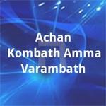 Achan Kombath Amma Varambath songs