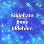 Addeham Enna Iddeham songs