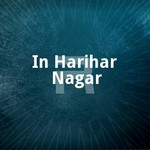 In Harihar Nagar songs