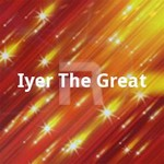 Iyer The Great songs