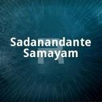 Sadanandante Samayam songs