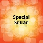 Special Squad songs