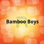 Bamboo Boys songs