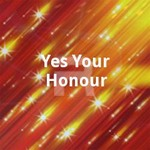 Yes Your Honour songs