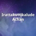 Irattakuttikalude Achan songs
