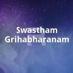 Swastham Grihabharanam songs