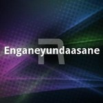 Enganeyundaasane songs