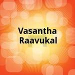 Vasantha Raavukal songs
