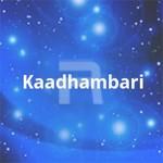 Kaadhambari songs