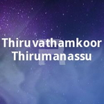 Thiruvathamkoor Thirumanassu songs