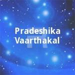 Pradeshika Vaarthakal songs