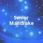 Senior Mandrake songs