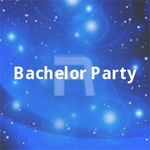 Bachelor Party songs