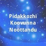 Pidakkozhi Koovunna Noottandu songs