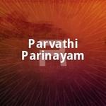Parvathi Parinayam songs