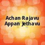 Achan Rajavu Appan Jethavu songs
