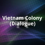 Vietnam Colony (Dialogue) songs