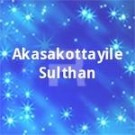 Akasakottayile Sulthan songs