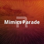 Mimics Parade songs