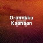 Orunokku Kaanaan songs