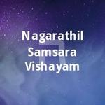 Nagarathil Samsara Vishayam songs
