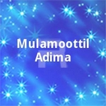 Mulamoottil Adima songs