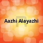 Aazhi Alayazhi songs
